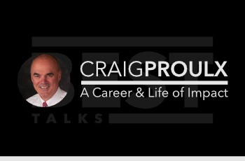 Craig Proulx: A Career & Life of Impact