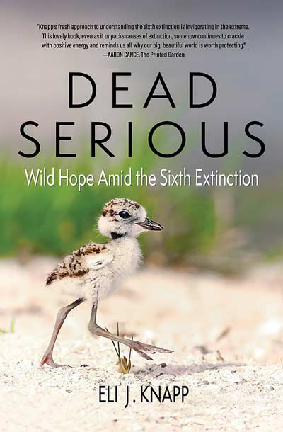 Dead Serious - Wild Hope Amid the Sixth Extinction book cover